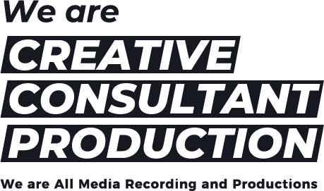 We are CREATIVE CONSULTANT PRODUCTION -We are All Media Recording and Productions-